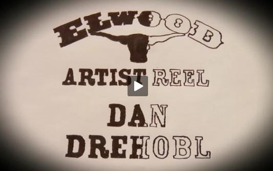 Dan-drehobl-elwood-artist-reel